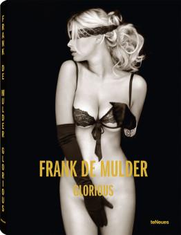 © Glorious by Frank De Mulder, published by teNeues, www.teneues.com. Photo © 2013 Frank De Mulder. All rights reserved. www.frankdemulder.com