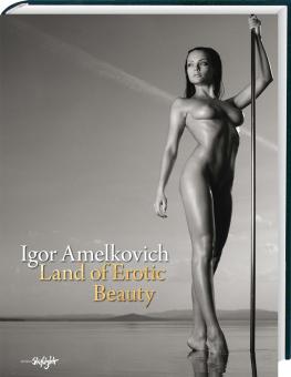 Igor Amelkovich: Land of Erotic Beauty